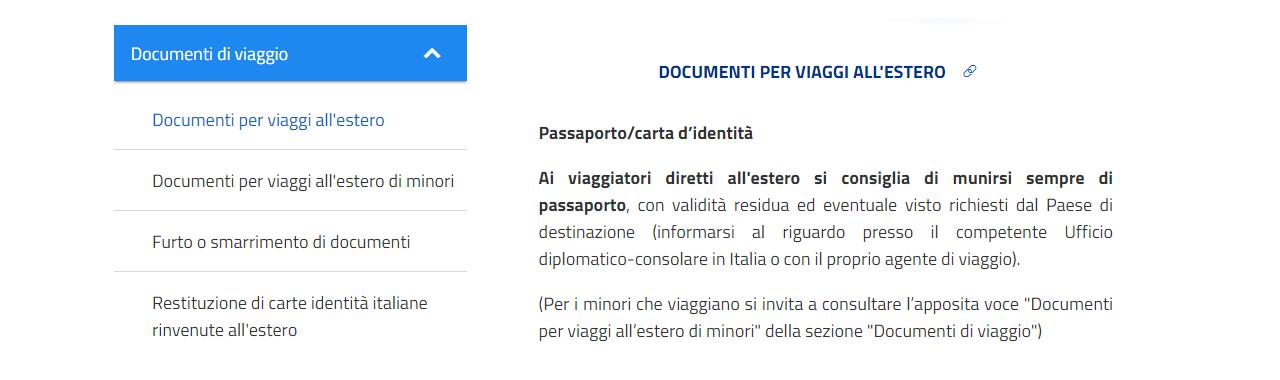 Nella parte dei documenti di viaggio troverete quali servono, documenti di viaggi all'estero per minori e in caso di furto o smarrimento di documenti all'estero.